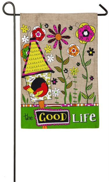 The Good Life Burlap Garden Flag